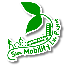 "Slow ""Mobility"" Life Project"